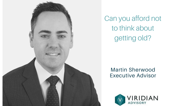 Can you afford not to think about getting old- Martin Sherwood