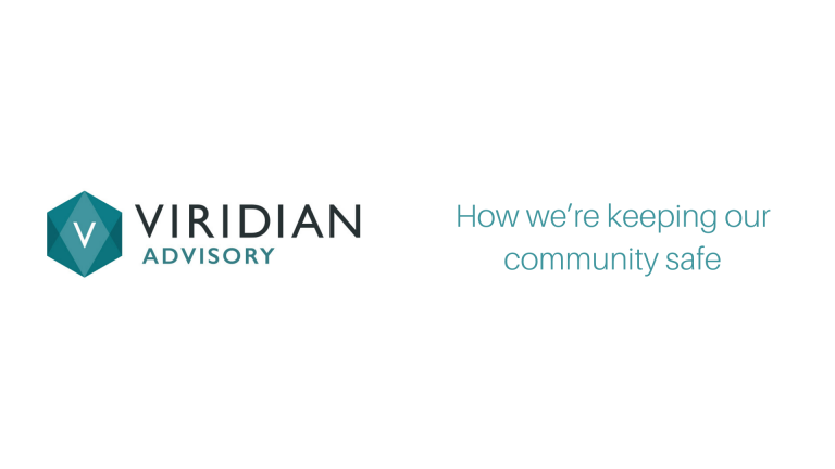 how Viridian Advisory is keeping our community safe during the COVID-19 pandemic